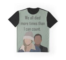 We all died more times than I can count.  Graphic T-Shirt