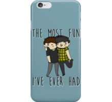 The most fun I've ever had- Phan  iPhone Case/Skin