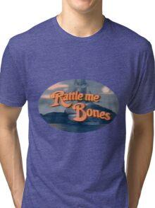 Rattle Me Bones! Tri-blend T-Shirt