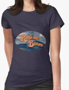 Rattle Me Bones! Womens Fitted T-Shirt