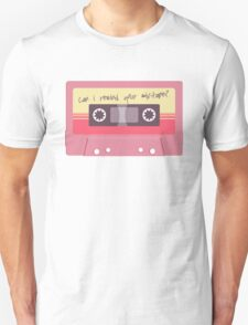 Can I rewind your mixtape? Unisex T-Shirt