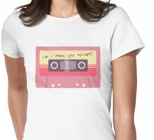 Can I rewind your mixtape? Womens Fitted T-Shirt