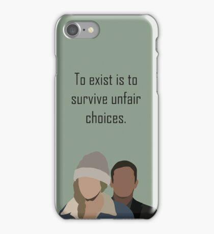 To exist is to survive unfair choices.  iPhone Case/Skin