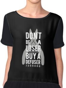Don't be a loser, buy a defuser Chiffon Top