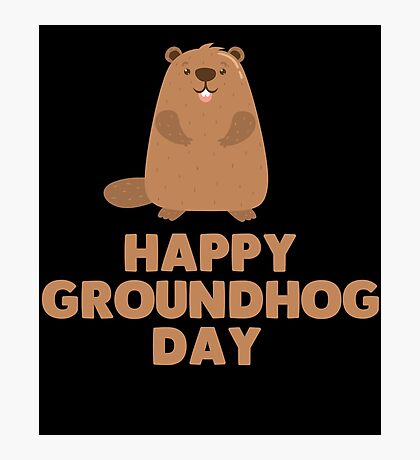 Awesome Groundhog Day Design  Photographic Print