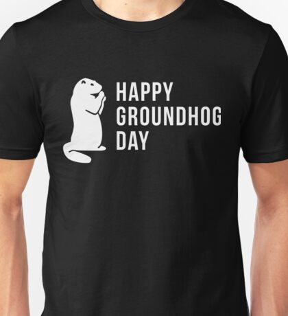 It's Groundhog Day Happy Little Groundhog Unisex T-Shirt