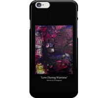 Love During Wartime (white letters) iPhone Case/Skin