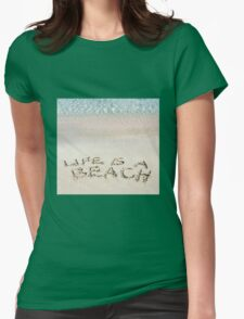 Life is a beach message written on white sand, with tropical sea waves in background Womens Fitted T-Shirt