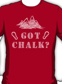 Rock Climbing Got Chalk T-Shirt