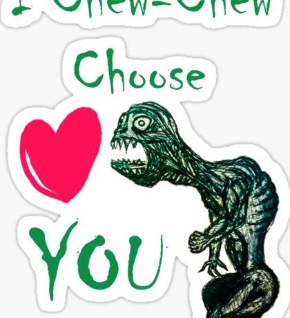 I Chew-Chew Choose You Sticker