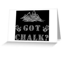 Rock Climbing Got Chalk Greeting Card