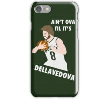 Ain't Ova Til It's Dellavedova - Mk II iPhone Case/Skin