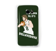 Ain't Ova Til It's Dellavedova - Mk II Samsung Galaxy Case/Skin