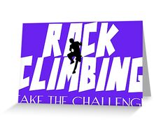 Rock Climbing Take The Challenge Greeting Card