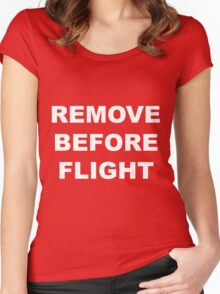 Remove Before Flight warning in white letters Women's Fitted Scoop T-Shirt