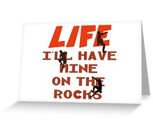 Life I'll Have Mine On The Rocks Greeting Card