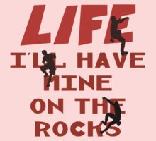 Life I'll Have Mine On The Rocks Kids Clothes