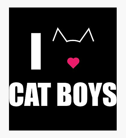 I Love Cat Boys Photographic Print