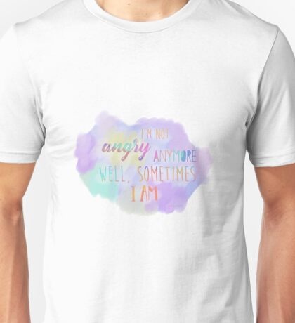 I'm Not Angry Anymore Unisex T-Shirt