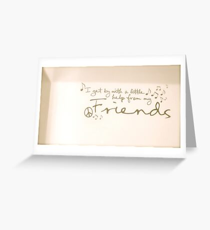 A Little Help From Friends Greeting Card