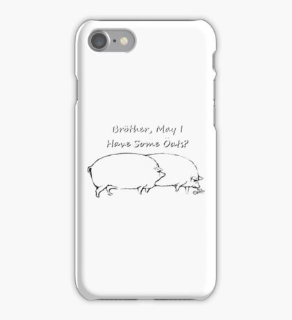 Brother, May I have Some Oats? Black & White Outline iPhone Case/Skin