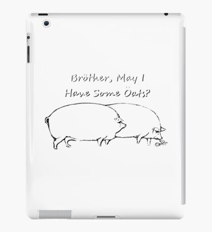 Brother, May I have Some Oats? Black & White Outline iPad Case/Skin