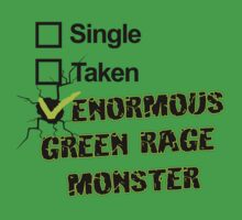 Single, Taken, ENORMOUS GREEN RAGE MONSTER by Raven Montoya