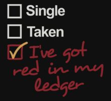 Single, Taken, I've got red in my ledger by Raven Montoya
