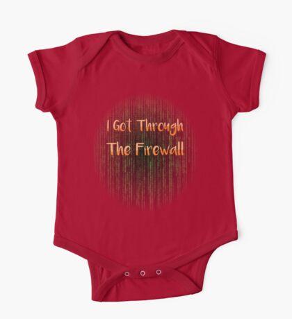 I Got Through The Firewall Kids Shirt One Piece - Short Sleeve