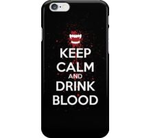 Keep Calm and Drink Blood iPhone Case/Skin