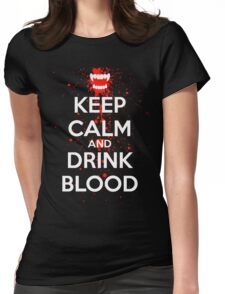 Keep Calm and Drink Blood Womens Fitted T-Shirt