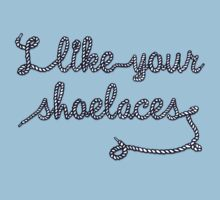 I like your shoelaces by Raven Montoya