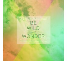 Be Wild Photographic Print