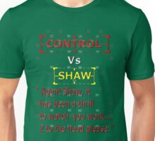 Control Vs Shaw Unisex T-Shirt