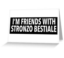 Hilarious 'I'm Friends With Stronzo Bestiale' Science Paper Joke T-Shirt Greeting Card