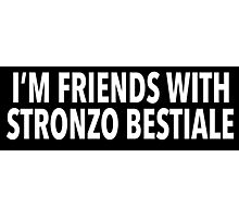 Hilarious 'I'm Friends With Stronzo Bestiale' Science Paper Joke T-Shirt Photographic Print