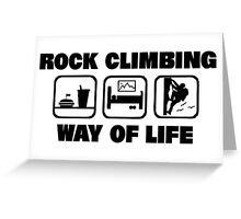 Rock Climbing Way Of Life Greeting Card
