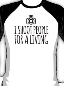 Hilarious 'I Shoot People for a Living' Photography T-Shirt and Accessories T-Shirt