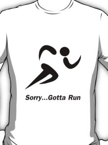 Gotta Run T-Shirt