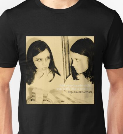 Fold Your Hands Child, You Walk Like a Peasant by Belle and Sebastian Unisex T-Shirt