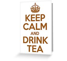 Keep Calm and Drink Tea Greeting Card