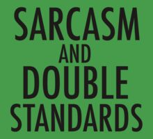 Sarcasm and Double Standards Baby Tee