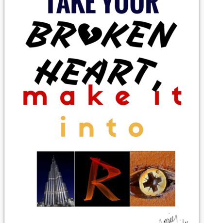 take your broken heart, make it into art Sticker