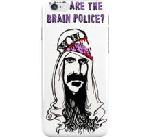 Who are the Brain Police? iPhone Case/Skin