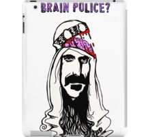 Who are the Brain Police? iPad Case/Skin