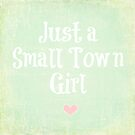 Just a Small Town Girl by Hilary Walker