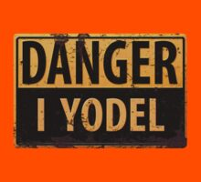 "Funny, ""DANGER, I Yodel"" Realistic Metal with Rust Sign by 26-Characters"
