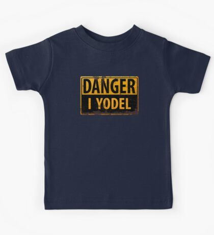 """Funny, """"DANGER, I Yodel"""" Realistic Metal with Rust Sign - yodelling Kids Tee"""