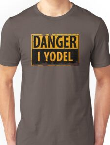 """Funny, """"DANGER, I Yodel"""" Realistic Metal with Rust Sign - yodelling Unisex T-Shirt"""