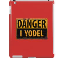 """Funny, """"DANGER, I Yodel"""" Realistic Metal with Rust Sign iPad Case/Skin"""